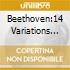 BEETHOVEN:14 VARIATIONS IN B FLAT