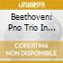 BEETHOVEN: PNO TRIO IN 8 FLAT
