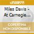 M.DAVIS AT CARNEGIE HALL