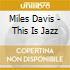 Miles Davis - This Is Jazz