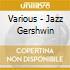 Various - Jazz Gershwin