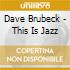 Dave Brubeck - This Is Jazz
