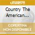 COUNTRY THE AMERICAN TRADITION