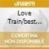 LOVE TRAIN/BEST OF