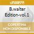 B.WALTER EDITION-VOL.1