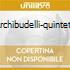ARCHIBUDELLI-QUINTETTI