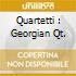 QUARTETTI : GEORGIAN QT.