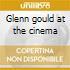 Glenn gould at the cinema