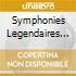 SYMPHONIES LEGENDAIRES V.1/2 CD