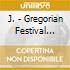 J. - Gregorian Festival Mardjani