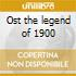 Ost the legend of 1900