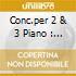 CONC.PER 2 & 3 PIANO : CASADESUS