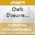 CHEFS D'OEUVRE CLASSIQUES/5 CD