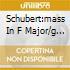 SCHUBERT:MASS IN F MAJOR/G MAJOR