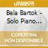 Bela Bartok - Solo Piano Works Vol.1