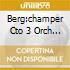 BERG:CHAMPER CTO 3 ORCH .PIECES