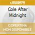 COLE AFTER MIDNIGHT
