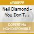 Neil Diamond - You Don'T Bring Me Flowers