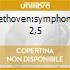 BEETHOVEN:SYMPHONIES 2,5