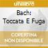 BACH: TOCCATA E FUGA