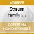 Strauss family: waltzes, polkas & overtu