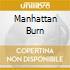 MANHATTAN BURN