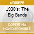 1930'S: THE BIG BANDS