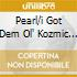 PEARL/I GOT DEM OL' KOZMIC BLUES...