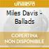 Miles Davis - Ballads