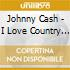 Johnny Cash - I Love Country Men