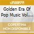 Golden Era Of Pop Music Vol. 1 - 16 Orig
