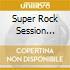 SUPER ROCK SESSION VOL.2