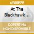 AT THE BLACKHAWK VOL.1