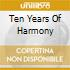 TEN YEARS OF HARMONY