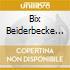 Bix Beiderbecke - Vol. 1 Singin' The Blues