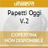 PAPETTI OGGI V.2