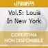 VOL.5: LOUIS IN NEW YORK