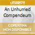 AN UNHURRIED COMPENDEUM