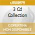 3 CD COLLECTION