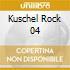 KUSCHEL ROCK 04