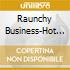 Raunchy Business-Hot Nuts And - Raunchy Business-Hot Nuts And