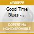 Good Time Blues - Harmonicas, Kazoos, Washboards & Cow Bells
