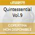 QUINTESSENTIAL VOL.9
