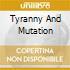 TYRANNY AND MUTATION