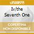 IV/THE SEVENTH ONE