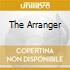 THE ARRANGER