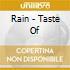 Rain - Taste Of