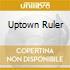 UPTOWN RULER