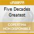 FIVE DECADES GREATEST