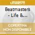 Beatmasters - Life & Soul
